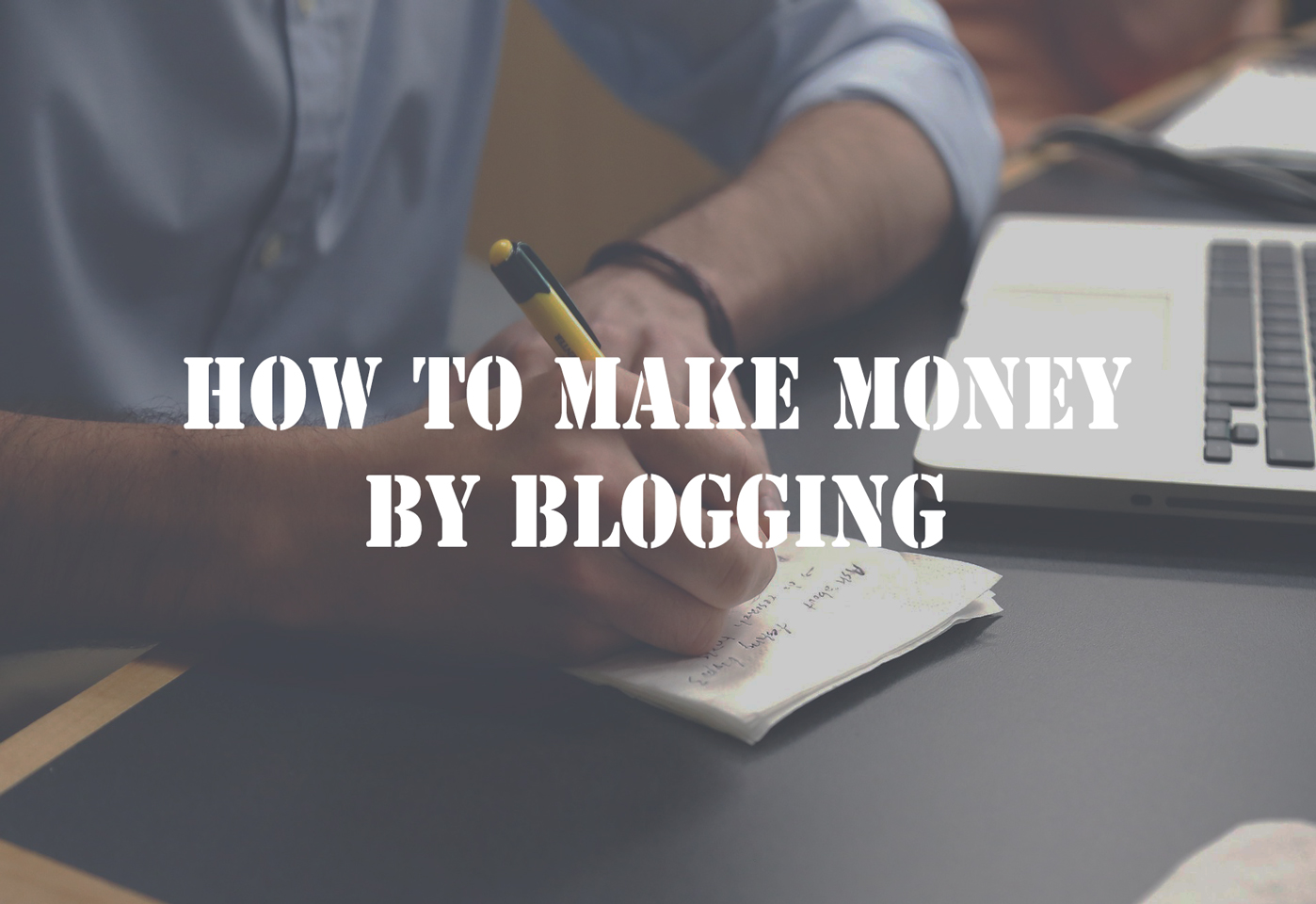how-to-make-money-by-blogging